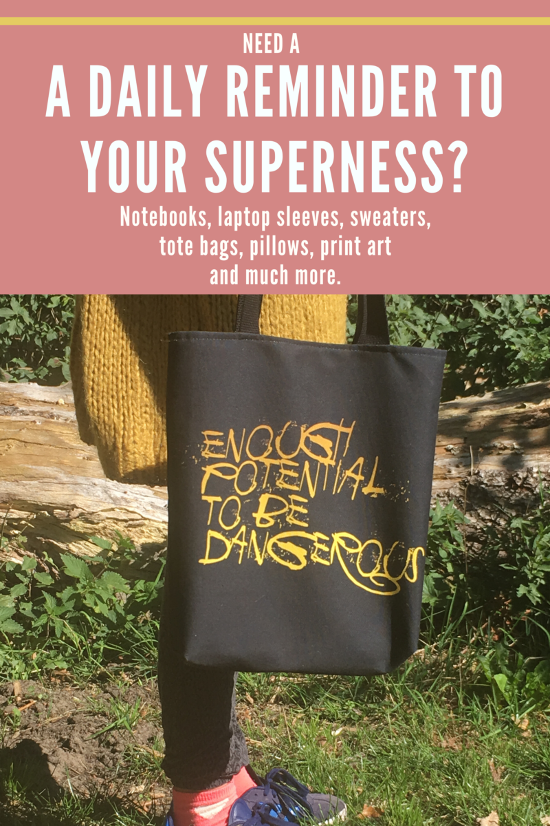 Shop for A Daily Reminder To Your Superness / Enough Potential To Be Dangerous