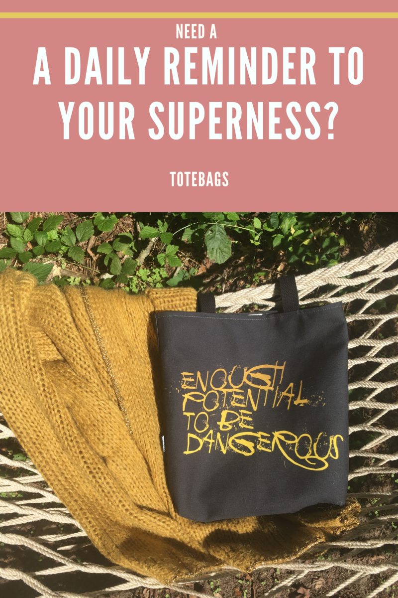 Shop for TOTEBAG A Daily Reminder To Your Superness / Enough Potential To Be Dangerous