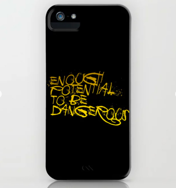 IPHONE CASE Enough Potential to Be Dangerous